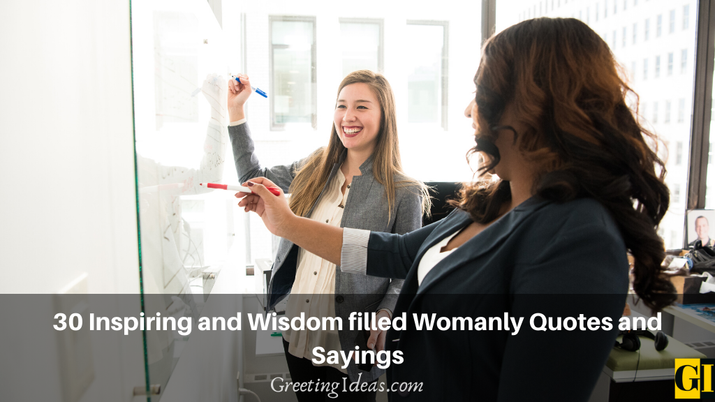 30 Inspiring and Wisdom filled Womanly Quotes and Sayings