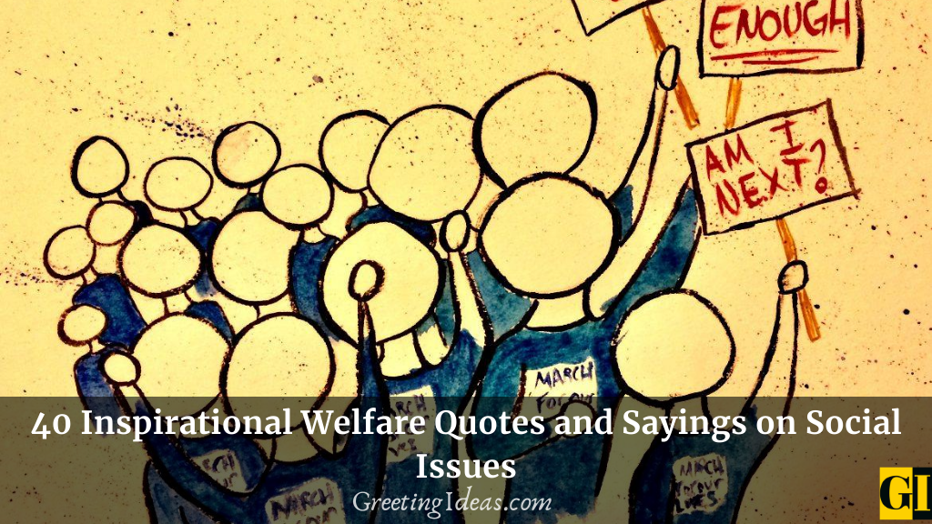 40 Inspirational Welfare Quotes and Sayings on Social Issues