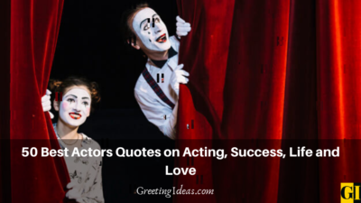 50 Best Actors Quotes on Acting, Success, Life and Love