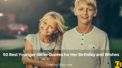 50 Best Younger Sister Quotes for Her Birthday and Wishes