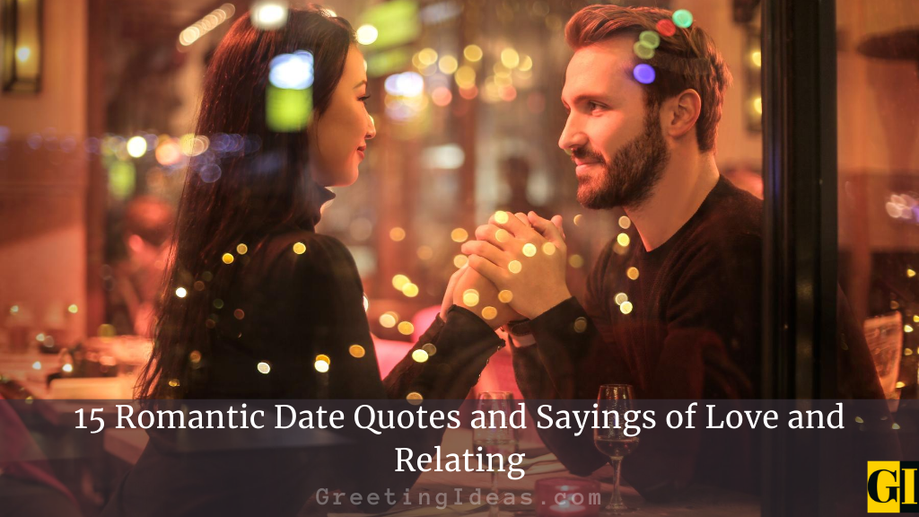 15 Romantic Date Quotes and Sayings of Love and Relating