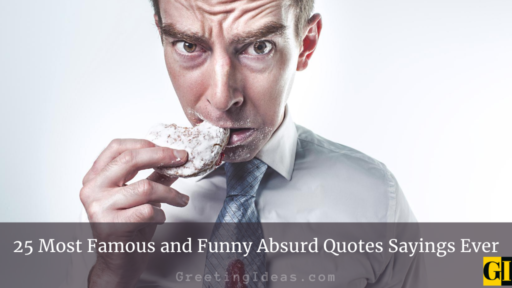 25 Most Famous and Funny Absurd Quotes Sayings Ever