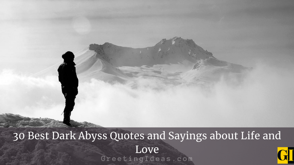 30 Best Dark Abyss Quotes and Sayings about Life and Love