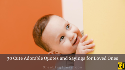 30 Cute Adorable Quotes and Sayings for Loved Ones