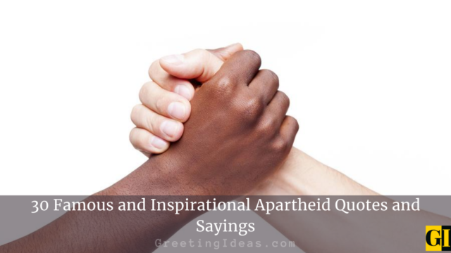 30 Famous and Inspirational Apartheid Quotes and Sayings
