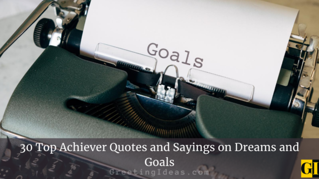30 Top Achiever Quotes and Sayings on Dreams and Goals