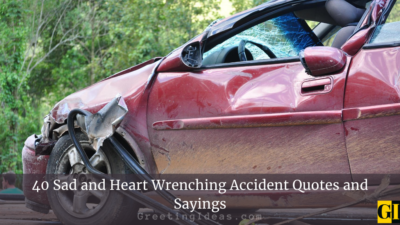 40 Sad and Heart Wrenching Accident Quotes and Sayings