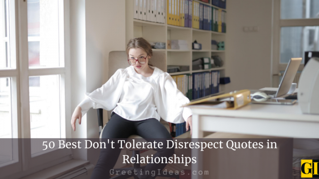 50 Best Don't Tolerate Disrespect Quotes in Relationships