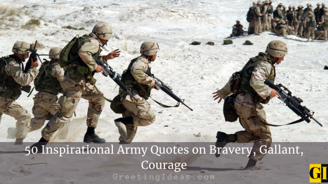50 Inspirational Army Quotes on Bravery, Gallant, Courage