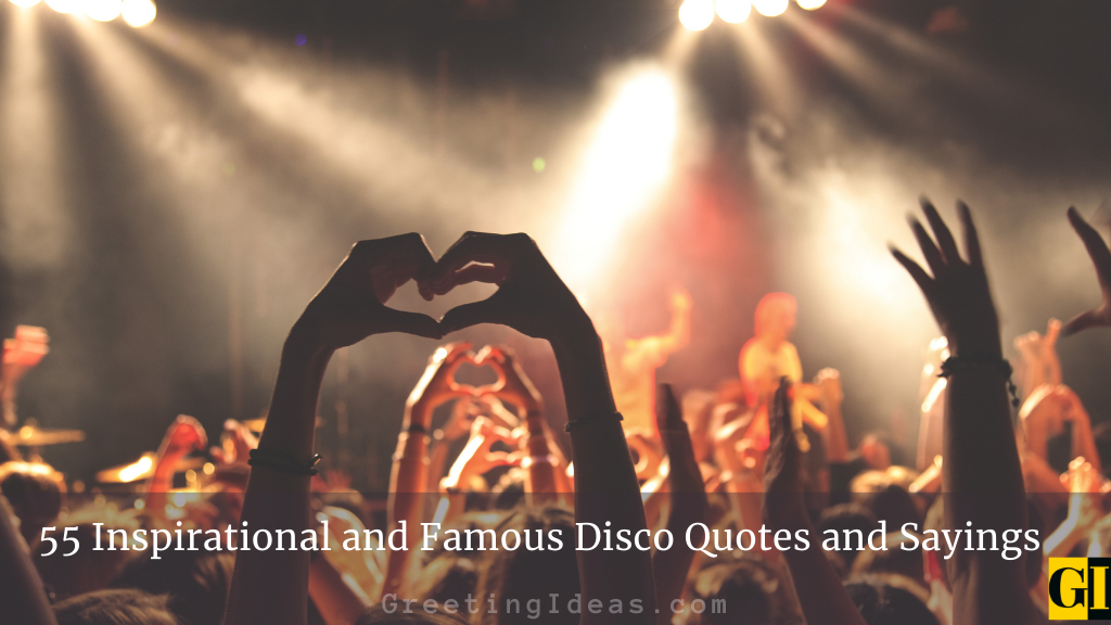 55 Inspirational and Famous Disco Quotes and Sayings