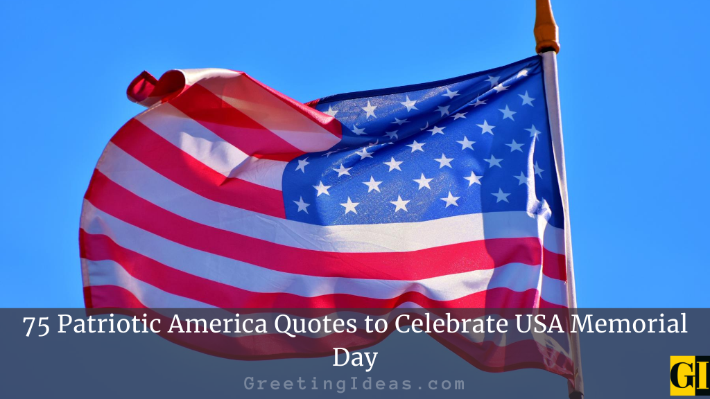 75 Patriotic America Quotes to Celebrate USA Memorial Day