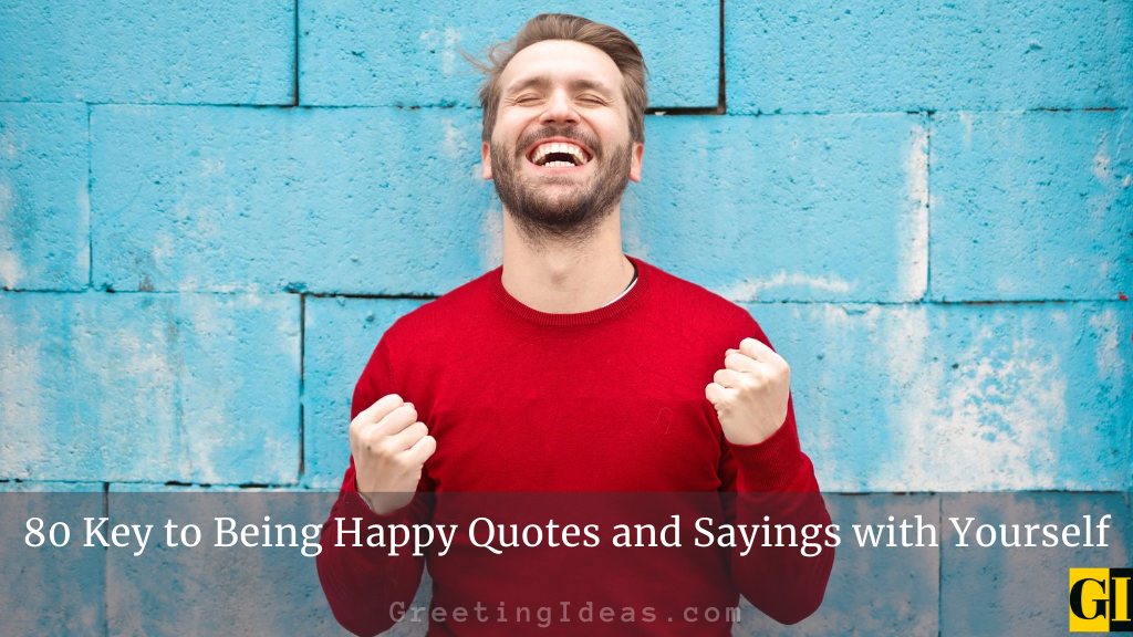 80 Key to Being Happy Quotes and Sayings with Yourself