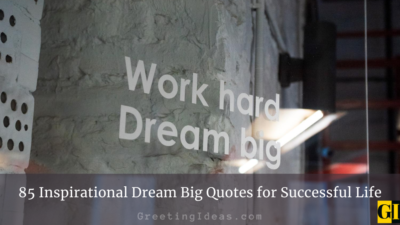 85 Inspirational Dream Big Quotes for Successful Life