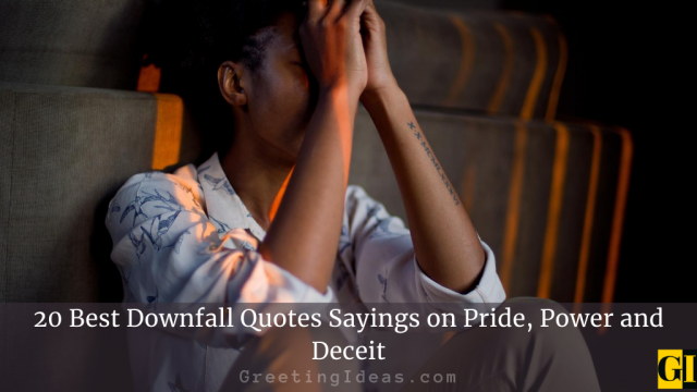 20 Best Downfall Quotes Sayings on Pride, Power and Deceit