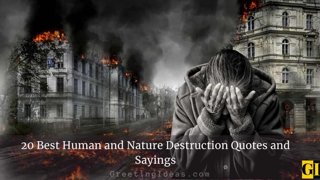 20 Best Human and Nature Destruction Quotes and Sayings