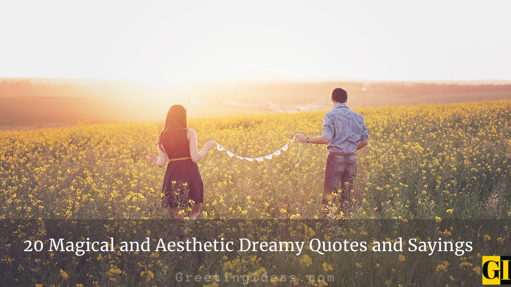 20 Magical and Aesthetic Dreamy Quotes and Sayings