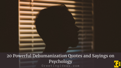 20 Powerful Dehumanization Quotes and Sayings on Psychology