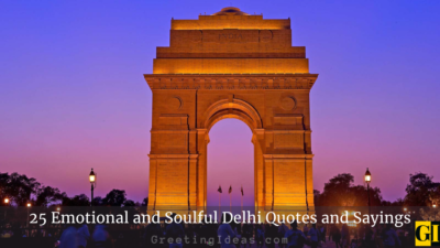 25 Emotional and Soulful Delhi Quotes and Sayings