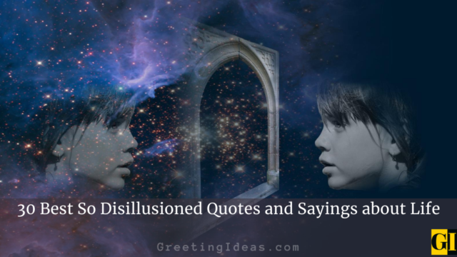 30 Best So Disillusioned Quotes and Sayings about Life