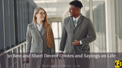 30 Best and Short Decent Quotes and Sayings on Life