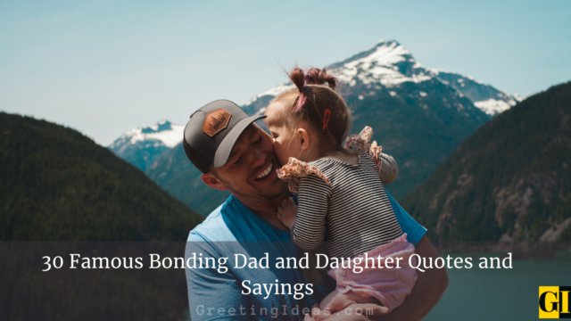 30 Famous Bonding Dad and Daughter Quotes and Sayings