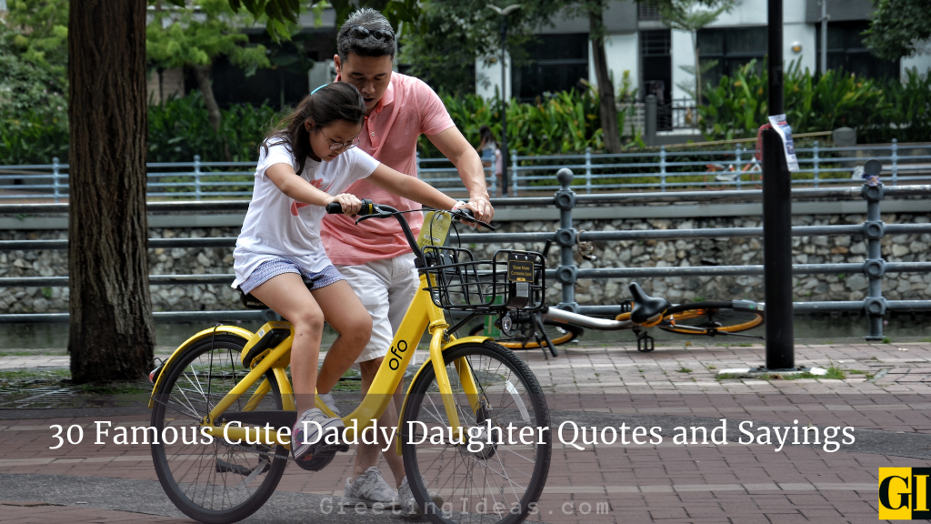 30 Famous Cute Daddy Daughter Quotes and Sayings