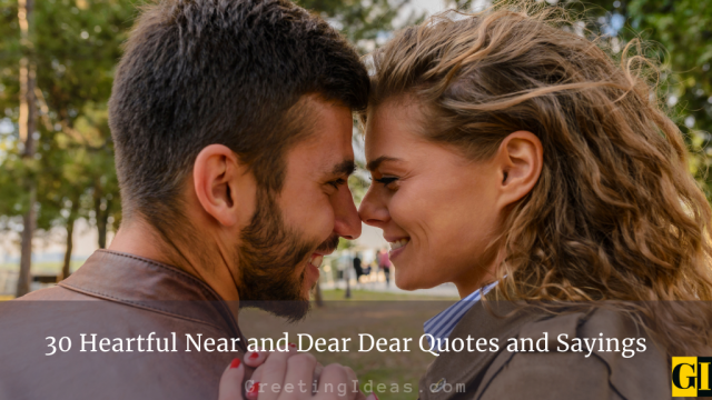 30 Heartful Near and Dear Dear Quotes and Sayings