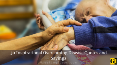 30 Inspirational Overcoming Disease Quotes and Sayings