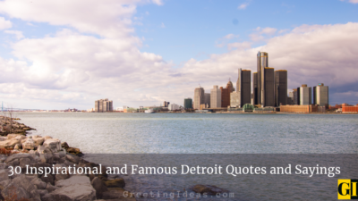 30 Inspirational and Famous Detroit Quotes and Sayings