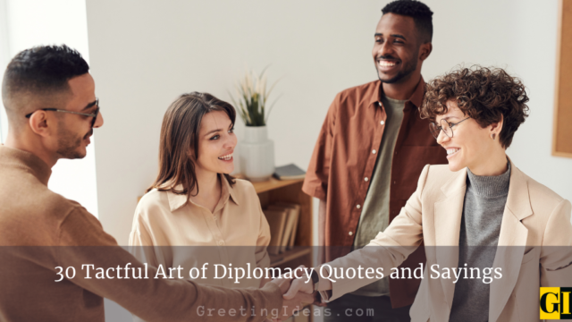 30 Tactful Art of Diplomacy Quotes and Sayings