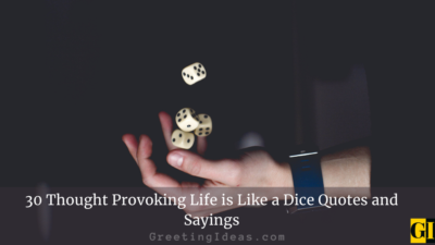 30 Thought Provoking Life is Like a Dice Quotes and Sayings