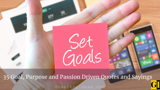 35 Goal, Purpose and Passion Driven Quotes and Sayings