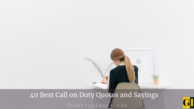 40 Famous Call on Duty Quotes and Sayings