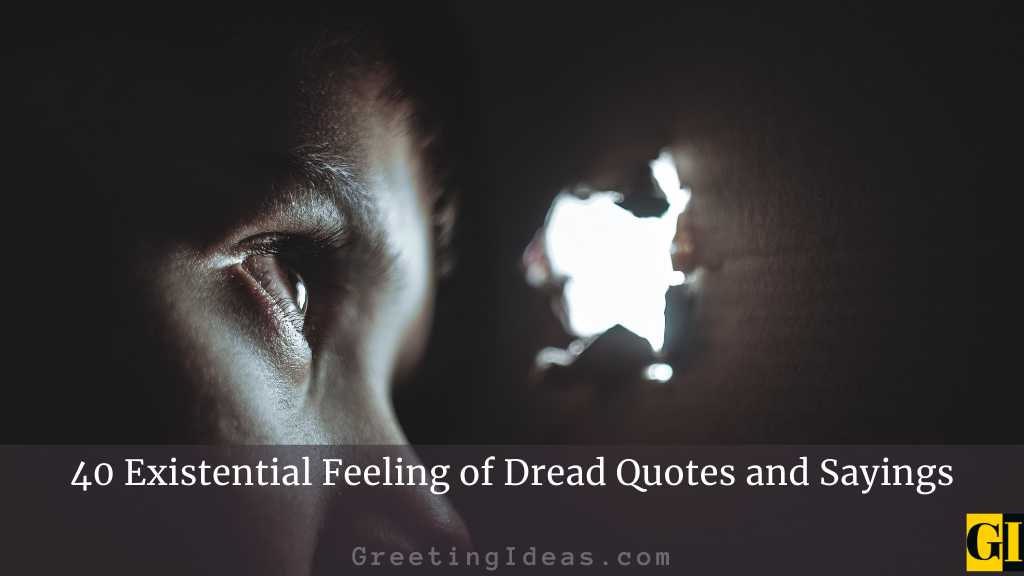 40 Existential Feeling of Dread Quotes and Sayings