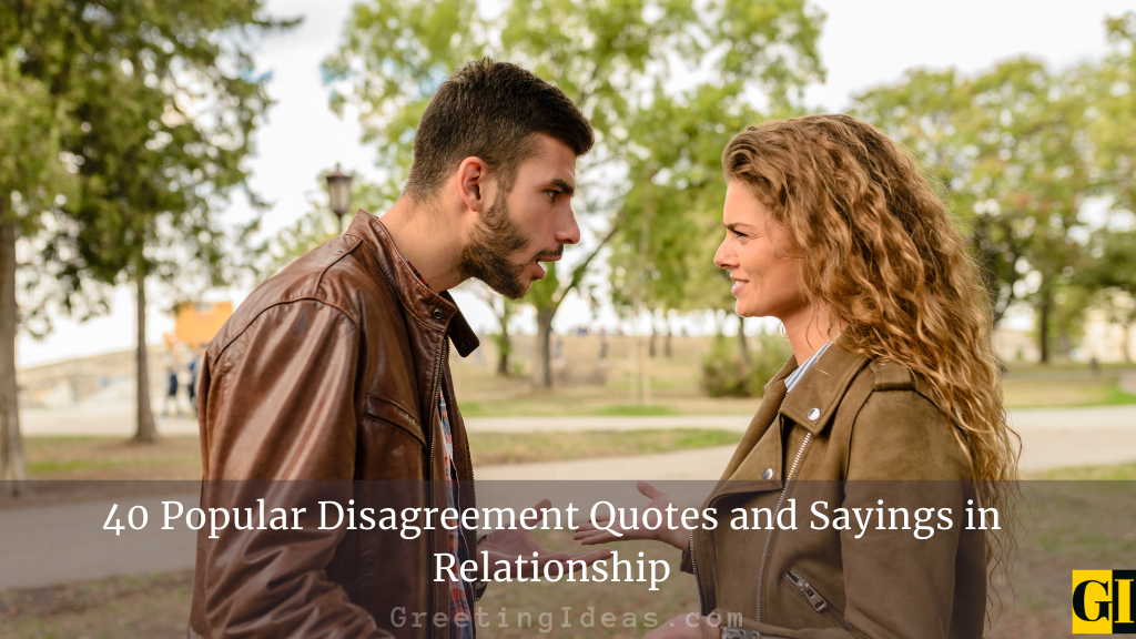 40 Popular Disagreement Quotes and Sayings in Relationship