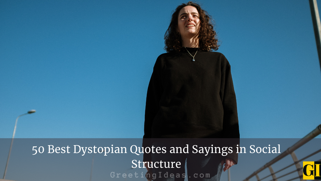 50 Best Dystopian Quotes and Sayings in Social Structure