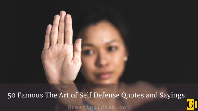 50 Famous The Art of Self Defense Quotes and Sayings