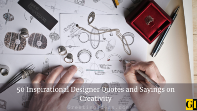 50 Inspirational Designer Quotes and Sayings on Creativity