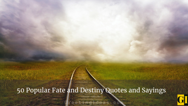 50 Popular Fate and Destiny Quotes and Sayings