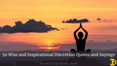 50 Wise and Inspirational Discretion Quotes and Sayings