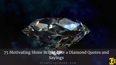 75 Motivating Shine Bright Like a Diamond Quotes and Sayings