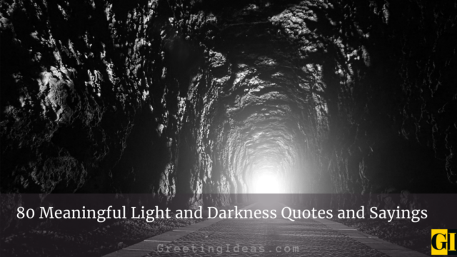 80 Meaningful Light and Darkness Quotes and Sayings