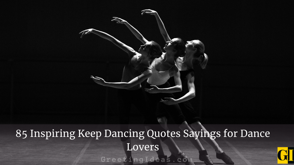 85 Inspiring Keep Dancing Quotes Sayings for Dance Lovers