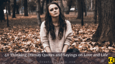 40 Thinking Dismay Quotes and Sayings on Love and Life
