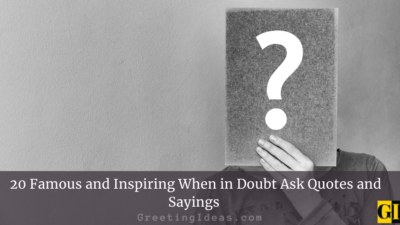 20 Famous and Inspiring When in Doubt Ask Quotes and Sayings