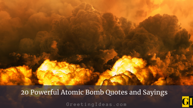 20 Powerful Atomic Bomb Quotes and Sayings