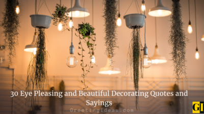 30 Eye Pleasing and Beautiful Decorating Quotes and Sayings
