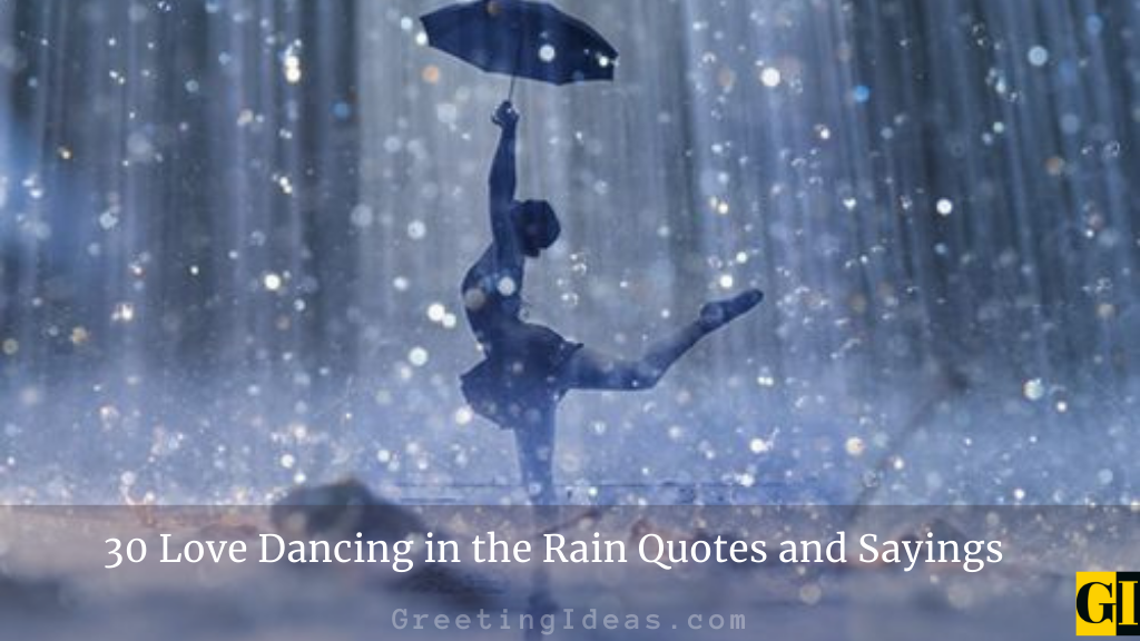 30 Love Dancing in the Rain Quotes and Sayings