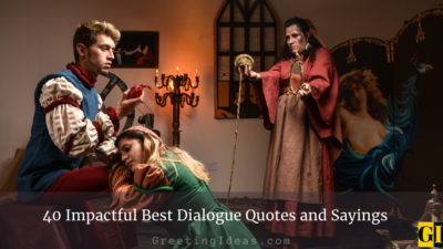40 Impactful Best Dialogue Quotes and Sayings
