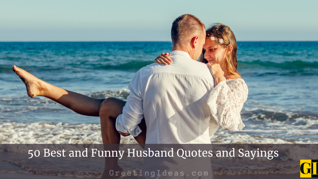 50 Best and Funny Husband Quotes and Sayings